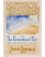 Historical Consciousness - John Lukacs