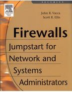 Firewalls: Jumpstart for Network and Systems Administrators - John R. Vacca, Scott R. Ellis