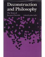 Deconstruction and Philosophy - John Sallis, Jacques Derrida