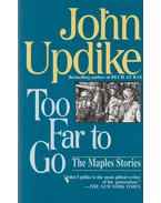 Too Far to Go - John Updike
