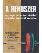 A rendszer - Johnny Parker, Al Miller, Rob Panariello, Jeremy Hall