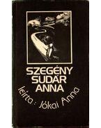 Szegény Sudár Anna (dedikált) - Jókai Anna