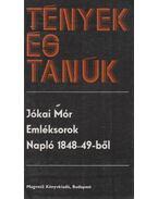 Emléksorok - Napló 1848-49-ből - Jókai Mór