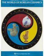 The World of Korean Ceramics - Jon Carter Covell, Alan Covell