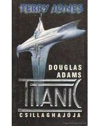 Douglas Adams Titanic csillaghajója - Jones, Terry