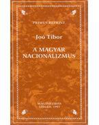 A magyar nacionalizmus - Joó Tibor