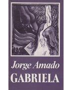 Gabriela / Szegfű és fahéj - Jorge Amado