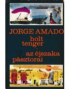 Holt tenger / Az éjszaka pásztorai - Jorge Amado