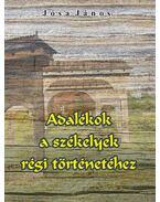Adalékok a székelyek régi történetéhez - Jósa János