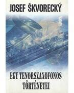 Egy tenorszaxofonos történetei - Josef Skvorecky