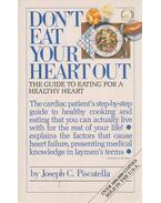 Don't Eat Your Heart Out - Joseph C. Piscatella