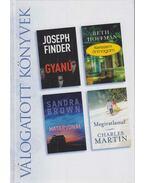 Gyanú / Keresem önmagam / Határvonal / Megíratlanul - Joseph Finder, Beth Hoffman, Charles Martin, Sandra Brown