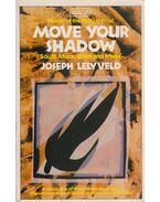 Move Your Shadow - Joseph Lelyveld