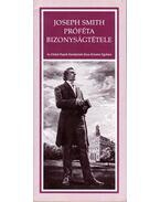 Joseph Smith próféta bizonyságtétele
