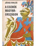 A csehek Magyarországon - Jósika Miklós