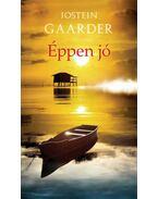 Éppen jó - Rövid történet szinte mindenről - Jostein Gaarder
