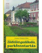 Zöldfelület-gazdálkodás, parkfenntartás - Jószainé Párkányi Ildikó