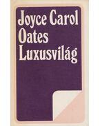 Luxusvilág - Joyce Carol Oates