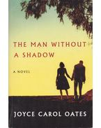 The Man Without a Shadow - Joyce Carol Oates