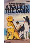 A walk in the dark - Joyce Stranger