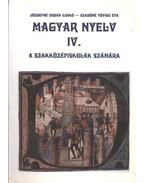 Magyar nyelv IV. - Józsefné Urbán Ildikó- Szabóné Tóvári Éva