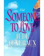 Someone to love - Jude Deveraux