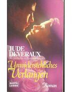 Unwiderstehliches Verlangen - Jude Deveraux