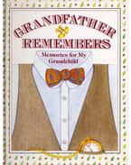 Grandfather Remember: Memories for My Grandchild - Judith Levy