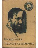 Himnusz az emberhez - Juhász Gyula