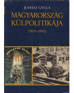 Magyarország külpolitikája 1919-1945 - Juhász Gyula