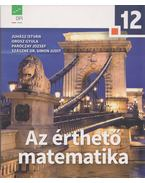 Az érthető matematika 12. - Juhász István, Orosz Gyula, Paróczay József, Szászné Dr. Simon Judit