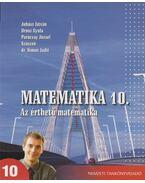 Matematika 10. - Juhász István, Orosz Gyula, Paróczay József, Szászné Dr. Simon Judit