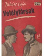 Vetélytársak - Juhász Lajos