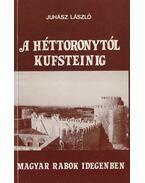 A Héttoronytól Kufsteinig - Juhász László