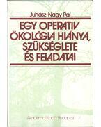 Egy operatív ökológia hiánya, szükséglete és feladatai - Juhász-Nagy Pál