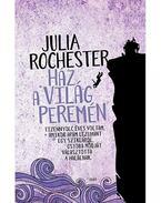 Ház a világ peremén - Julia Rochester