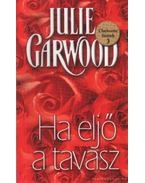 Ha eljő a tavasz - Julie Garwood