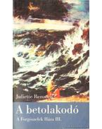 A betolakodó - Juliette Benzoni