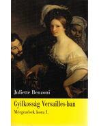 Gyilkosság Versailles-ban - Juliette Benzoni