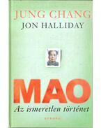 Mao - Az ismeretlen történet - Jung CHANG, Jon Halliday