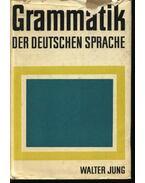 Grammatik der Deutschen sprache - Jung,Walter