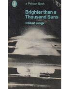 Brighter than a Thousand Suns - Jungk, Robert