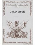 Írások a hajdani vadászvilágból - Jurán Vidor