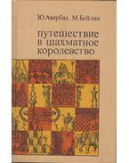 Utazás Sakkországba (orosz) - Jurij Averbah, Mihail Bejlin