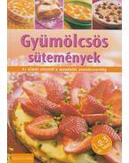 Gyümölcsös sütemények - Justh Szilvia (szerk.)