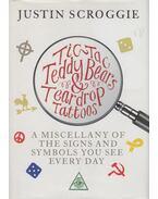 Tic-Tac, Teddy Bears & Teardrop Tattoos - Justin Scroggie