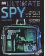 Ultimate Spy - K. Keith Melton