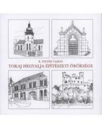 Tokaj-Hegyalja építészeti öröksége - K. Pintér Tamás