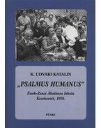 Psalmus Humanus - K. Udvari Katalin
