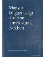 Magyar külgazdasági statégia a nyolcvanas években - Kádár Béla